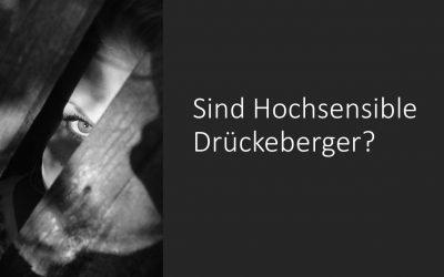 Sind Hochsensible Drückeberger?