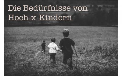 Hoch-x-Kinder: hochbegabt und hochsensibel
